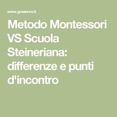 Metodo Montessori VS Scuola Steineriana: differenze e punti d'incontro