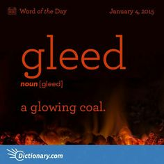 Definitions for gleed Archaic. a glowing coal. Unusual Words, Weird Words, Rare Words, Cool Words, Writing Words, Writing A Book, Writing Ideas, Words To Use, New Words