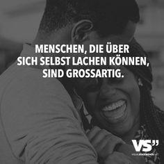 Menschen, die über sich selbst lachen können, sind grossartig. - VISUAL STATEMENTS®