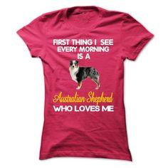 I See My Australian Shepherd Every Morning T Shirts, Hoodies, Sweatshirts. CHECK PRICE ==►…