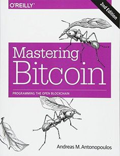 Buy Mastering Bitcoin: Programming the Open Blockchain by Andreas M. Antonopoulos and Read this Book on Kobo's Free Apps. Discover Kobo's Vast Collection of Ebooks and Audiobooks Today - Over 4 Million Titles! Good Books, Books To Read, It Pdf, Free Epub, Book Categories, Crypto Currencies, Bitcoin Mining, Cloud Computing, Free Reading