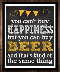 "You Can't Buy Happiness But You Can Buy Beer poster print 8x10"" - digital or printed"