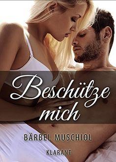 Beschütze mich. Erotischer Roman von Bärbel Muschiol, http://www.amazon.de/dp/B00OC501IU/ref=cm_sw_r_pi_dp_297nub1WC6ZTR