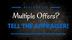 This post explains why it is important for Realtors to make the appraiser aware when there is a multiple offer situation and how it can be helpful.