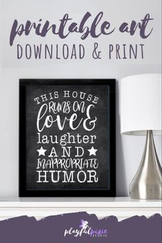 """Printable """"This House Runs on Love Laughter and Inappropriate Humor"""" Rustic Kitchen Decor, Farmhouse Wall Decor, Rustic Wall Decor, Family Rules, Kitchen Wall Art, Chalkboard Signs, Decorating On A Budget, Printable Wall Art, Laughter"""