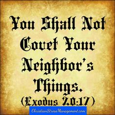 The tenth 10 commandment You shall not covet your neighbor's things Exodus 20:17