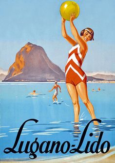 Poster for Lugano-Lido from approx. Vintage Beach Posters, Poster Vintage, Images Vintage, Vintage Ads, Vintage Italian, Vintage Pictures, Vintage Style, Lugano, Art Deco Posters