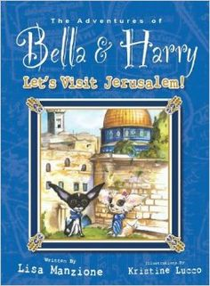 Let's Visit Jerusalem!: Adventures of Bella & Harry by Lisa Manzione  (Silver: Children's Picture Book: Peoples, Places & Cultures)