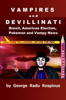 Buy Vampires and Devillinati - Brexit, American Election, Pokémon and Vampy News by GEORGE RADU ROSPINUS and Read this Book on Kobo's Free Apps. Discover Kobo's Vast Collection of Ebooks and Audiobooks Today - Over 4 Million Titles! Barack Obama Facts, Very Short Stories, Chris Matthews, True Confessions, Reality Of Life, Vampires, Audiobooks, Ebooks