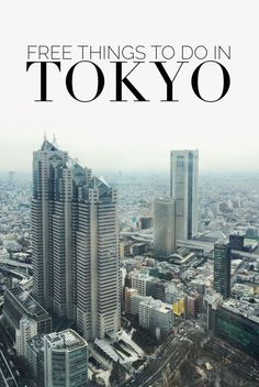 Tokyo doesn't have to be expensive!There are plenty of FREE things to do  in Tokyo, Japan.From historical temples and epic observation decks to  national museums and hidden gardens, Tokyo has it all! #TravelAdvice