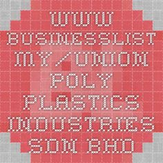 www.businesslist.my/union-poly-plastics-industries-sdn-bhd