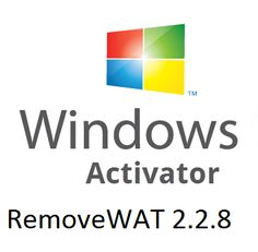 Removewat 2.2.8 Windows 7 Working Activator Full Free Download