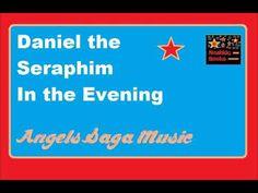 Daniel the Seraphim in the Evening - Angels Saga Music