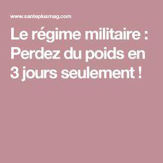 Le régime militaire : Perdez du poids en 3 jours seulement !