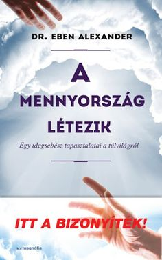 Eben Alexander: A mennyország létezik Dr Alexander, Osho, Karma, Did You Know, Medical, Books, Medical Doctor, Livros, Book