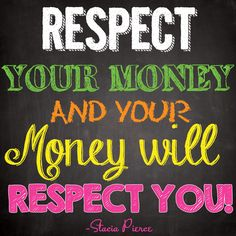 Respect your money and your money will respect you. #myownquote #successquote #motivational #inspirational #entrepreneurquotes #staciapierce #success  #money