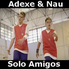 Acordes D Canciones: Adexe & Nau - Solo Amigos