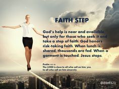 God's help is near and available, but only for those who seek it and take a step of faith.
