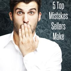 5 Mistakes Home Sellers Make (and how to avoid them)
