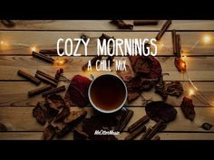 Cozy Mornings | A Chill Mix - YouTube