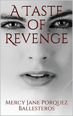 Featured Romantic Suspense Book and Author Interview: A Taste of Revenge by Mercy Jane Porquez Ballesteros @MercyJane0210
