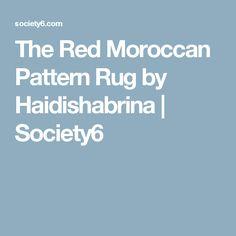 The Red Moroccan Pattern Rug by Haidishabrina | Society6