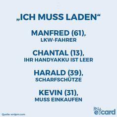 """""""Ich muss laden"""" Manfred (61), LKW-Fahrer Chantal (13), Ihr Handyakku ist leerHarald (39), ScharfschützeKevin (31), Muss einkaufen"""