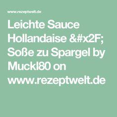 Leichte Sauce Hollandaise / Soße zu Spargel by Muckl80 on www.rezeptwelt.de