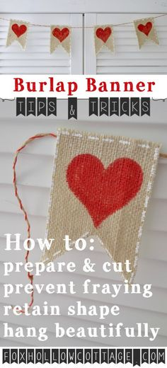 Burlap Banner Tips - how-to prepare, cut, prevent fraying and get a great result! foxhollowcottage.com