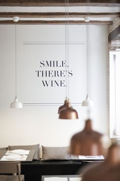 Smile, there's wine.