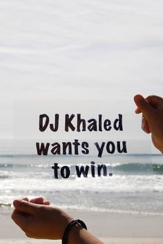 DJ Khaled wants you to win, and so do we.