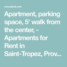 Apartment, parking space, 5' walk from the center, - Apartments for Rent in Saint-Tropez, Provence-Alpes-Côte d'Azur, France