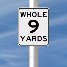 Realistic Graphic DOWNLOAD (.ai, .psd) :: http://jquery.re/pinterest-itmid-1006837130i.html ... Whole Nine Yards ... ahead, all the way, blue, caution, everything, idiom, idiomatic expression, limit, nine, number, number 9, phrase, road sign, sign, signage, sky, speed, speed limit, warning, warning sign, whole, whole nine yards, yards ... Realistic Photo Graphic Print Obejct Business Web Elements Illustration Design Templates ... DOWNLOAD :: http://jquery.re/pinterest-itmid-1006837130i.html