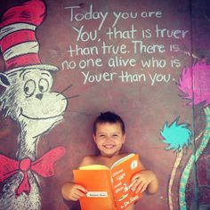 Sidewalk chalk photography! Dr. Seuss! Today you are you that's truer than true! There's no one alive that's youer than you!