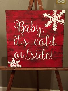 christmas canvas Baby, it's cold outside Reclaimed Wood Sign Christmas Signs Wood, Rustic Christmas, Christmas Art, Christmas Projects, Winter Christmas, Christmas Ideas, Wooden Crafts, Xmas Decorations, Holiday Crafts