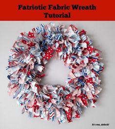 Patriotic Fabric Wreath Tutorial - It's me, debcb!