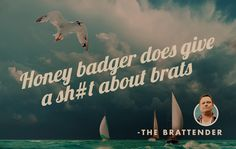 #quotes #quote #funny #humor #grilling #brats #honeybadger