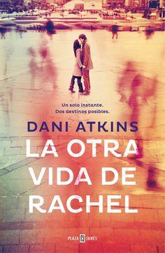 P R O M E S A S   D E   A M O R: Reseña - La otra vida de Rachel, Dani Atkins