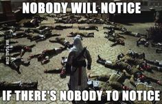 I don't play Assassin's Creed, but I've had a similar situation in Skyrim XD<--same Assassins Creed Quotes, Assassins Creed Black Flag, Assassins Creed Odyssey, Gamer Humor, Gaming Memes, Video Game Logic, Video Games, Deutsche Girls, Xbox