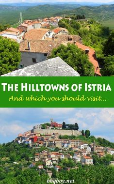 We spent 5 weeks in Istria, visiting most of its famous hilltowns. This post covers 8 different hilltowns that we visited – all unique in different ways – with our recommendations on which to prioritize #bbqboy #Istria #hilltowns #Croatia #travel.