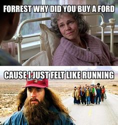 Forrest why did you buy a Ford