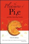 The pleasures of pi, e and other interesting numbers / Yeo, Adrian.