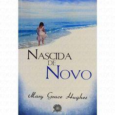 Livro Nascida De Novo - Mary Grace Hughes - R$ 25,50 no MercadoLivre