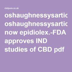 oshaughnessysarticle-comes now epidiolex.-FDA approves IND studies of CBD pdf