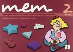 Mem 2 : Programa para la estimulación de la memoria, la atención, el lenguaje y el razonamiento. 7-8 años. Isabel Domínguez Torrejón. Editorial CEPE, 2010