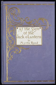 At the sign of the Jack o' Lantern Creator: Armstrong, Margaret, 1867-1944 Author: Reed, Myrtle, 1874-1911 Date: 1905-11 Publisher: New York ; London : G.P. Putnam's Sons Description: Signed binding: MA Purple rib-grain cloth. Blind, gold, and white stamping on front. Gold stamping on spine. No decoration on back. White endpapers. Top gilt. From Minsky: Gold,white, and blind embossed lavender cloth, in a slipcase with the gold design printed in purple. (Gullans and Espey, 1991).