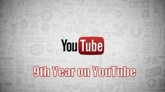 9th year on Youtube