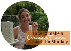 How to make circular pictures to use as cake toppers or for your blog with PicMonkey