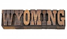 13227069-wyoming--isolated-word-in-vintage-letterpress-wood-type ...