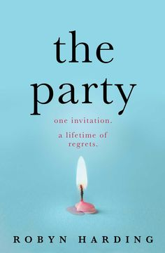 The Party by Robyn Harding The Party By Robyn Harding